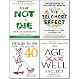 img - for Telomere Effect, Things to Do Now That You're 40, Age-Well Project, How Not to Die 4 Books Collection Set book / textbook / text book