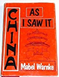 China As I Saw It, Mabel Warnke, 0533058643