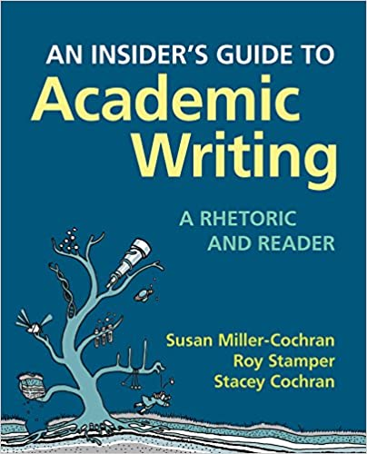 An insiders guide to academic writing a rhetoric and reader susan an insiders guide to academic writing a rhetoric and reader first edition edition fandeluxe Gallery