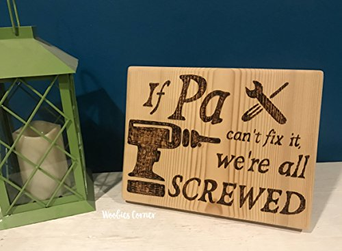 WoodenSign Gift for dad If Pa Cant fix it were screwed Daddy gift Grandpa gift gift for him gifts for dad new dad ()