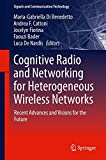 img - for Cognitive Radio and Networking for Heterogeneous Wireless Networks: Recent Advances and Visions for the Future (Signals and Communication Technology) book / textbook / text book