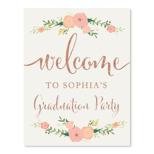 (Andaz Press Personalized Graduation Party Signs, Faux Rose Gold Glitter with Florals, 8.5x11-inch, Welcome to Sophia's Graduation Party, 1-Pack, Colored Decorations, Custom)