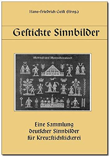Gestickte Sinnbilder: Eine Sammlung deutscher Sinnbilder für Kreuzstichstickerei