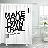 Make Your Own Shower Curtain Emvency Waterproof Fabric Shower Curtain Hooks Adventure Make Your Own Trail Slogan Quotes Graphic Boy Text Extra Long 72