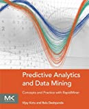 Predictive Analytics and Data Mining: Concepts and Practice with RapidMiner