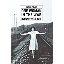 One Woman in the War: Hungary 1944-1945 (Hors collection)