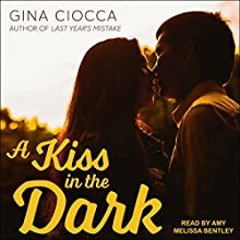 A Kiss in the Dark Audiobook by Gina Ciocca Narrated by Amy Melissa Bentley