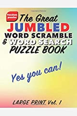 The Great Jumbled Word Scramble and Wordsearch Puzzle Book: Solve the scrambled words to discover the find-a-word clues (Large Print Edition Volume 1) Paperback