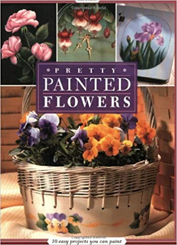 Book Pretty Painted Flowers: 15 Easy Projects You Can Paint: 10 Easy Projects You Can Paint