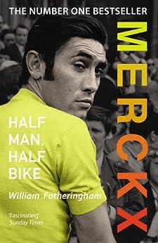 Merckx: Half Man, Half Bike by [Fotheringham, William]