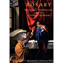 Rosary:  Mysteries, Meditations, and the Telling of the Beads
