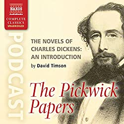 The Novels of Charles Dickens: An Introduction by David Timson to The Pickwick Papers