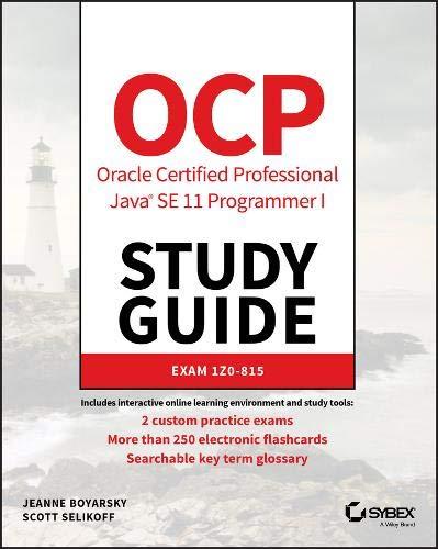 Ocp Oracle Certified Professional Java Se 11 Programmer I Study Guide: Exam 1z0-815 por Jeanne Boyarsky,Scott Selikoff