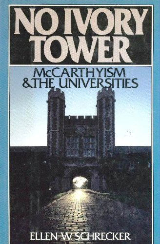 (No Ivory Tower: McCarthyism and the Universities)