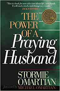 The Power of a Praying® Husband: Stormie Omartian: 9780736905329: Amazon.com: Books