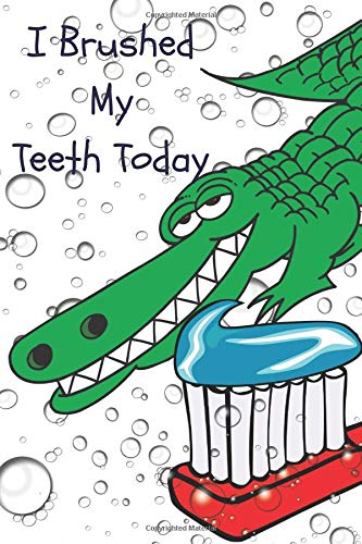 I Brushed My Teeth Today: Daily Tooth Brushing Log Book Journal For Boys