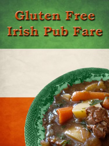 Gluten Free Irish Pub Fare: St. Patrick's Day Favorites