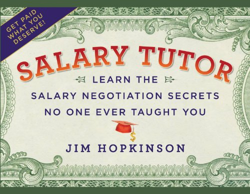 Salary Tutor: Learn the Salary Negotiation Secrets No One Ever Taught You (English Edition)