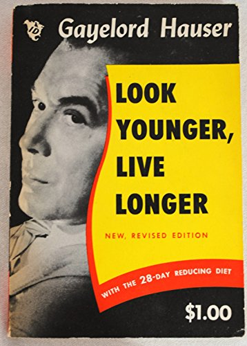 Look Younger, Live Longer by Gayelord Hauser