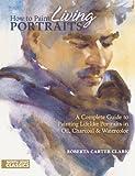 How to Paint Living Portraits (North Light Classics)