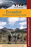Ecuador: Climbing and Hiking Guide: VIVA Travel Guides by Rachowiecki, Rob, Thurber, Mark (January 1, 2009) Paperback