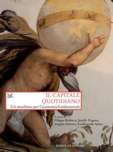 Il capitale quotidiano: Un manifesto per l'economia fondamentale (Italian Edition)