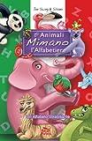 Gli Animali Mimano l'Alfabetiere. un Alfabeto Strabiliante, Joe Swing and Silvano Scolari, 1484881745