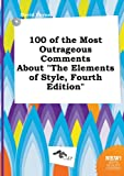 img - for 100 of the Most Outrageous Comments about the Elements of Style, Fourth Edition book / textbook / text book