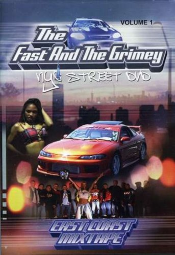 The Fast and the Grimey: NYC Street DVD, Vol. 1 - East Coast Mixtape