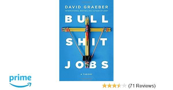 1c41b4e1c4 Amazon.com: Bullshit Jobs: A Theory (9781501143311): David Graeber: Books