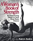 A Woman's Book of Strength, Karen Andes, 0399518991