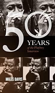 Miles Davis: The Playboy Interview (Singles Classic) (50 Years of the Playboy Interview)