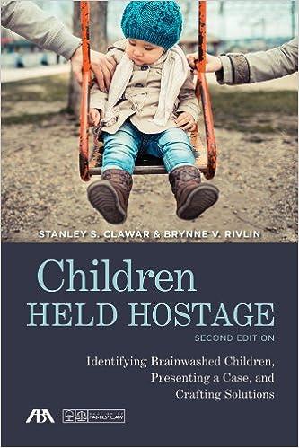 Children Held Hostage: Identifying Brainwashed Children,