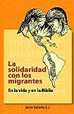 img - for La Solidaridad Con Los Migrantes: En La Vida y La Biblia (Spanish Edition) book / textbook / text book