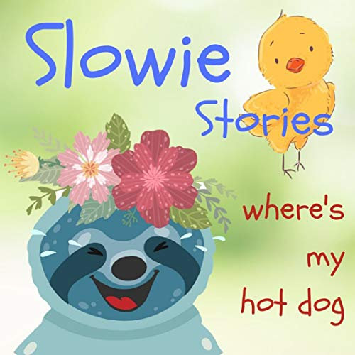 - Children's Book Stories for kids: Slowie Stories - Where's My Hot dog (Bedtime Stories for Kids 9)