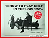 How to Play Golf in the Low 120's, Stephen Baker, 0133590682