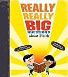 Really Really Big Questions About Faith