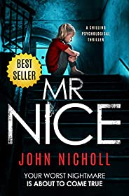 Mr Nice: a chilling psychological thriller
