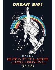 Dream Big! Daily Gratitude Journal for Kids (A5 - 5.8 x 8.3 inch)