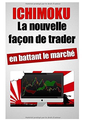 Ichimoku- La nouvelle façon de trader en battant le marché Broché – Grands caractères, 11 juillet 2018 Sam Ventura Independently published 1717738524