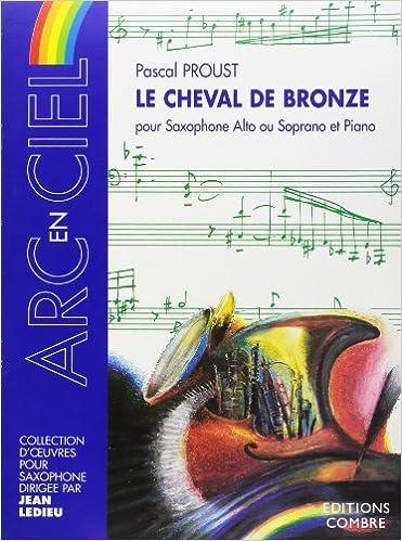 Livre gratuits en ligne Le Cheval de bronze pour Saxophone alto ou soprano +Piano pdf, epub ebook