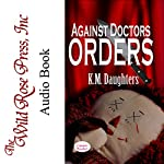 Against Doctor's Orders | K. M. Daughters