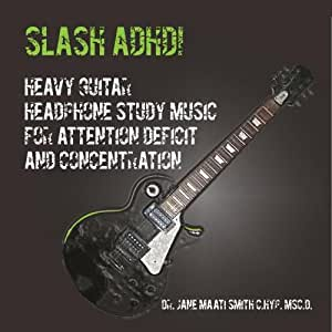 Slash ADHD! Heavy Guitar Headphone Study Music for Attention Deficit and Concention