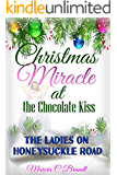Christmas Miracle at The Chocolate Kiss: The Ladies on Honeysuckle Road