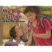 My Big Sister / Mi hermana mayor (English and Spanish Edition)