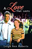 A Love That Lasts, Leigh Ann Roberts, 0595188737