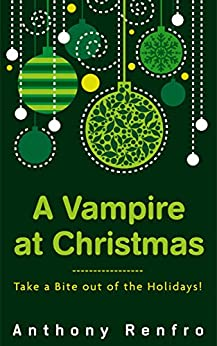 A Vampire at Christmas by [Renfro, Anthony]