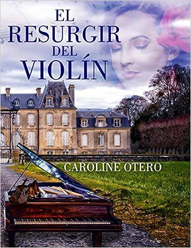 El resurgir del violín de Caroline Otero