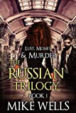 The Russian Trilogy, Book 1 (Lust, Money & Murder #4)