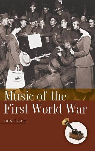 Music of the First World War (American History Through Music)